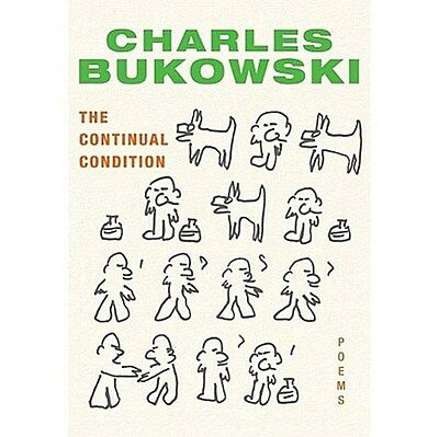 The Continual Condition Charles Bukowski