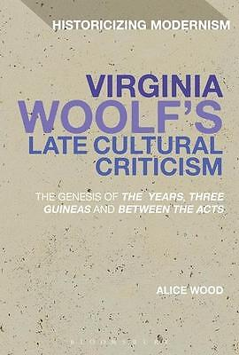 Virginia Woolf's Late Cultural Criticism Alice Wood