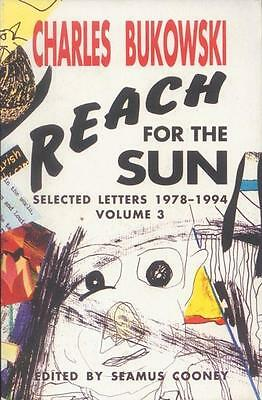 Reach for the Sun (Letters Vol. 3) Charles Bukowski