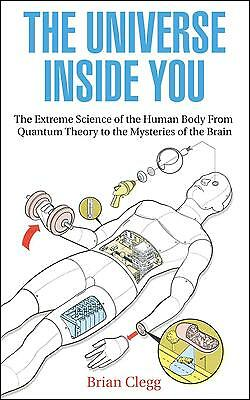The Universe Inside You - Brian Clegg - 9781848315044