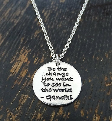 Be the change you want to see in the World Necklace, Mahatma Gandhi Necklace