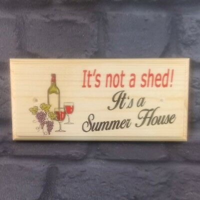 It Is Not A Shed! It's A Summer House Plaque / Sign - Garden Nanny Wine 426