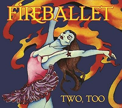 Two Too - Fireballet (2014, CD NUOVO)