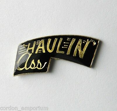 Adult Humor Novelty Haulin' Ass Funny Lapel Pin 3/4 Inch