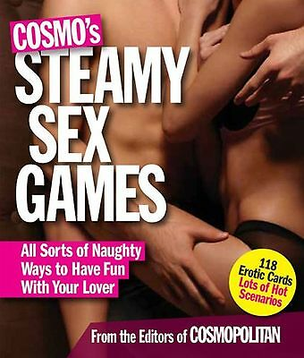 Cosmo's Steamy Sex Games: All Sorts of Naughy Ways to Have Fun with Your ... New