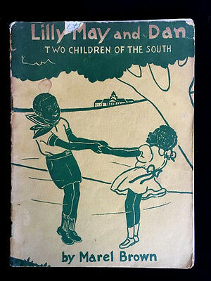 LILLY MAY AND DAN: TWO CHILDREN OF THE SOUTH Marel Brown 1st Ed African Am 1946