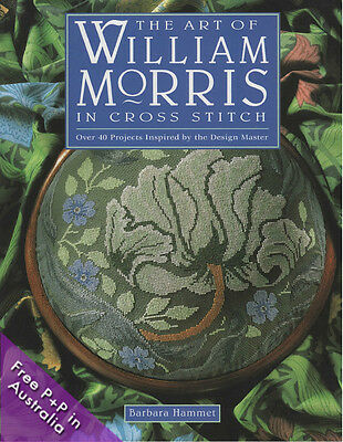 The Art Of William Morris in Cross Stitch by Barbara Hammet