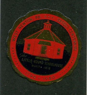 Poster Stamp Label WEST NEWTON PA Sesquicentennial 1940 round Schoolhouse IM