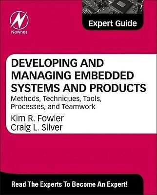 Developing and Managing Embedded Systems and Products Kim Fowler