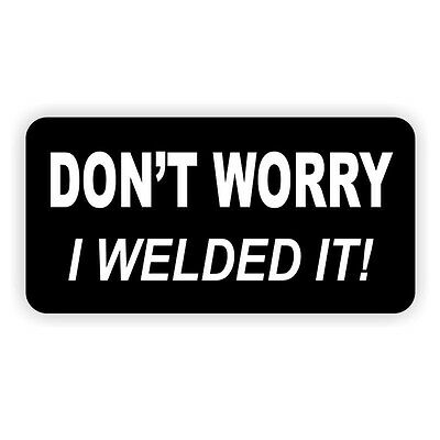 Funny Welder Hard Hat Sticker / Helmet / Tool Box Decal Label Welding Weld