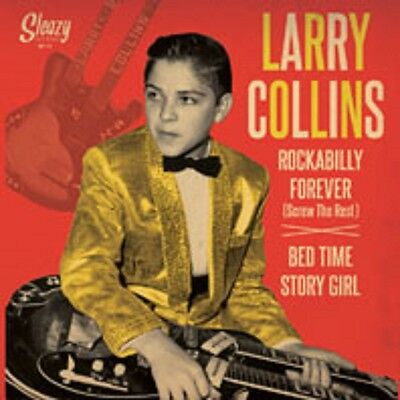 Larry Collins - Rockabilly Forever / Bedtime Story Girl  - Sleazy 45