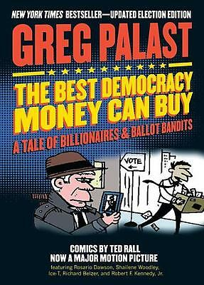 The Best Democracy Money Can Buy Greg Palast