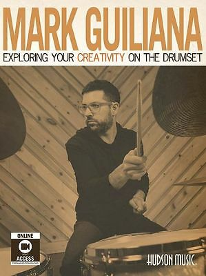 Mark Guiliana Exploring Your Creativity on Drumset DRUMS MUSIC BOOK ONLINE VIDEO