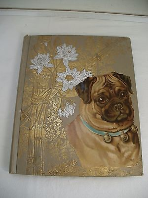 ANTIQUE VICTORIAN SCRAPBOOK Late 1800's~Pug Dog Great colorful 100+ items, cards