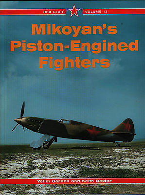 Mikoyan's Piston-Engined Fighters  (Red Star Volume 13) - New Copy