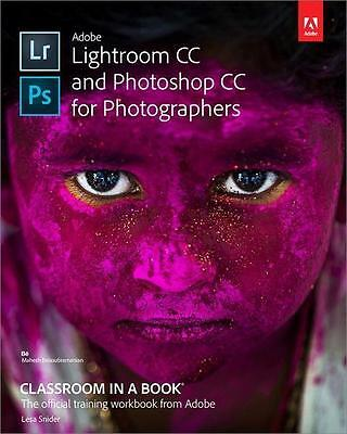 Adobe Lightroom and Photoshop CC for Photographers Classroom in a Book (201 ...