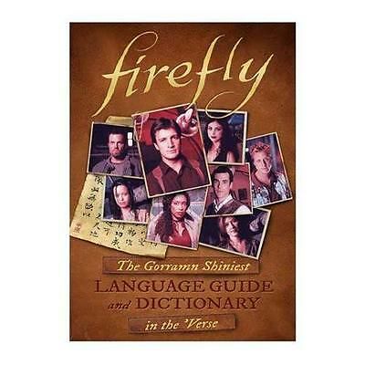FIREFLY: The Gorramn Shiniest Language Guide & Dictionary in the 'Verse BOOK