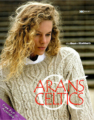 NEW Arans And Celtics, The Best Of Knitters Magazine by Xrx Books