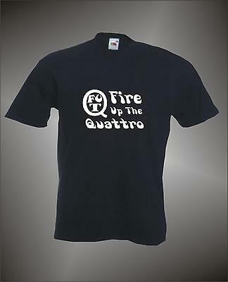 Fire Up The Quattro - White Print - Birthday Fathers Gift Mens Funny T-Shirt