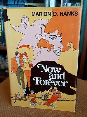 Now and Forever by Marion D. Hanks (1974, Hardcover) First Edition
