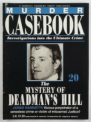 Murder Casebook 20 - The Mystery of Deadman's Hill - James Hanratty