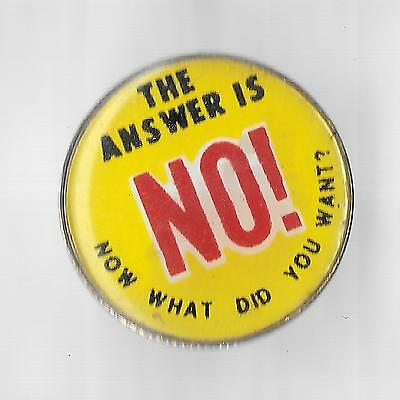 Vintage THE ANSWER IS NO old enamel pin