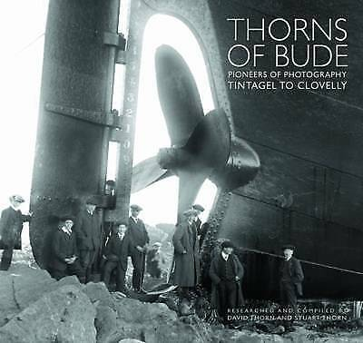 Thorns of Bude: Pioneers of Photography - Tintagel to Clovelly by Halsgrove (Har