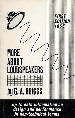 G.A. Briggs, More About Loudspeakers 1963 - Loudspeakers 1949 -  A - Z of Audio