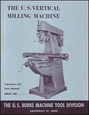 U.S. Burke Vertical Milling Machine Manual