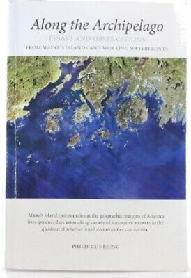 Along the Archipelago: From Maine's Islands and Working Waterfronts [Paperback]