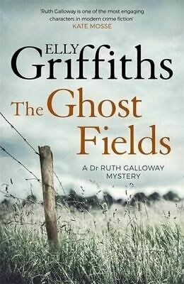 The Ghost Fields by Elly Griffiths (The Dr Ruth Galloway Mysteries #7)
