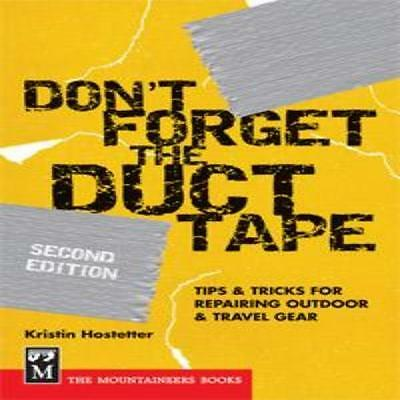 Mountaineers Books Don'T Forget The Duct Tape - Repairing Outdoor Travel Gear