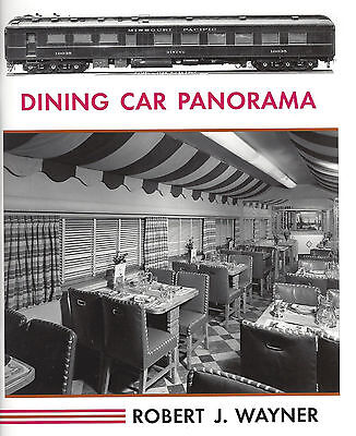 DINING CAR PANORAMA: exposition of dining car vignettes -- (NEW BOOK)