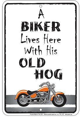 A Biker Lives Here With His Old HOG new metal 8x12 sign fun for Sturgis fans