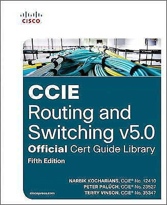 CCIE Routing and Switching V5.0 Official Cert Guide Library by Narbik Kocharians