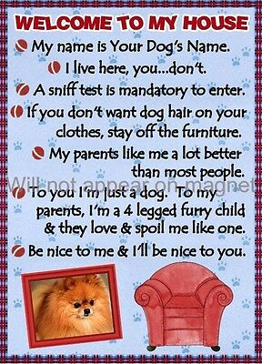 POMERANIAN Magnet Welcome to my House PERSONALIZED with Your Dog's Name