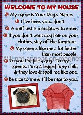 PUG Magnet Welcome to my House PERSONALIZED with Your Dog's Name