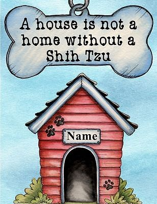 SHIH TZU Dog Magnet A House is Not a Home PERSONALIZED