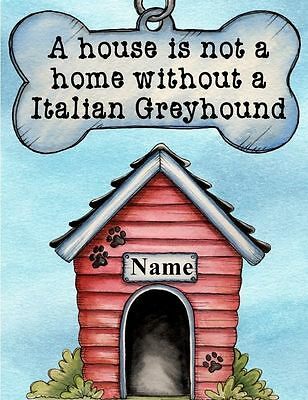 ITALIAN GREYHOUND Dog Magnet A House is Not a Home PERSONALIZED