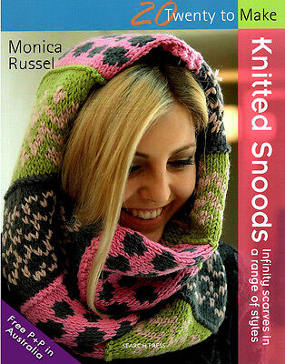 NEW Twenty to Make: Knitted Snoods by Monica Russel