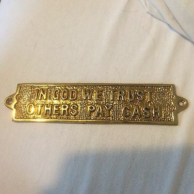 "Cast Brass Plaque ""In God We Trust Others Pay Cash"""