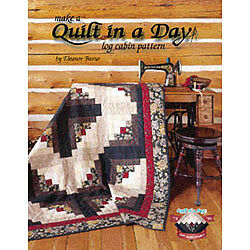 Make a Quilt in a Day: Log Cabin Pattern Book