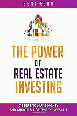 The Power Of Real Estate Investing: 7 Steps To Make Money And Create A Li... New