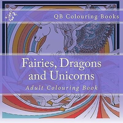 Fairies Dragons and Unicorns - Colouring Book New