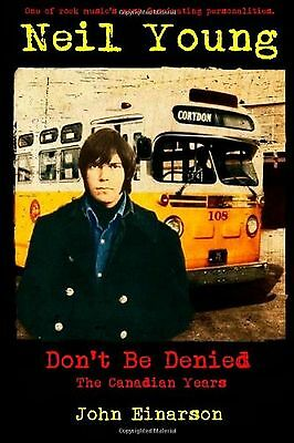 Neil Young: Don't Be Denied: The Canadian Years New