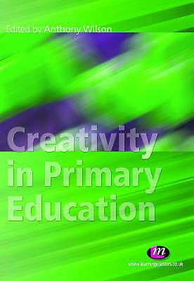 Creativity in Primary Education: Theory and Practice (Achieving QTS... Paperback