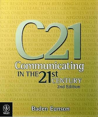Communicating in the 21st Century by Baden Eunson (Paperback, 2008)