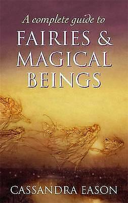 A Complete Guide To Fairies And Magical Beings, Eason, Cassandra Paperback Book