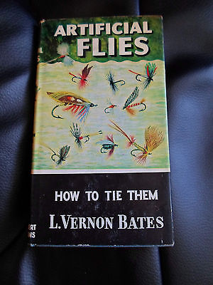 ARTIFICIAL FLIES How to Tie Them L Vernon Bates ~ 1962 Herbert Jenkins Publisher