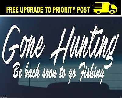 GONE HUNTING rifle pig duck DECAL 4x4 car sticker BE BACK SOON TO GO FISHING